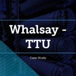Whalsay TTU Case Study
